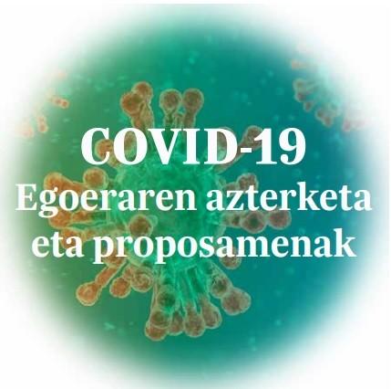COVID-19 egoeraren azterketa eta proposamenak